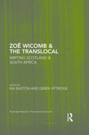 Zoë Wicomb & the Translocal - Writing Scotland & South Africa ebook by