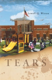TEARS ebook by Lowell Q. Witten