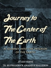 Journey To The Center Of The Earth ebook by Jules Verne,Frederick Amadeus Malleson