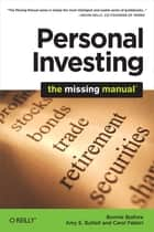 Personal Investing: The Missing Manual ebook by Bonnie Biafore, Amy E. Buttell, Carol Fabbri