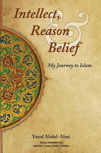 Intellect, Reason and Belief ebook by Yusuf Abdul-Alim