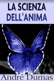 La scienza dell'Anima ebook by André Dumas