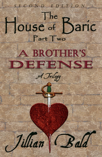 The House of Baric Part Two: A Brother's Defense ebook by Jillian Bald