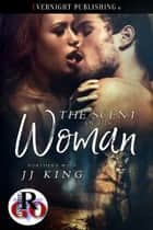 The Scent of His Woman ebook by JJ King