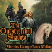 The Outstretched Shadow audiobook by Mercedes Lackey, James Mallory