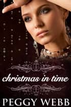 Christmas in Time ebook by Peggy Webb