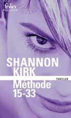 Méthode 15-33 ebook by Shannon Kirk, Laurent Barucq