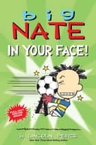 Big Nate: In Your Face! ebook by