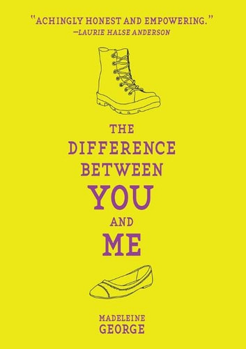 The Difference Between You and Me ebook by Madeleine George