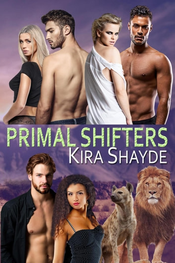 Primal Shifters ebook by Kira Shayde