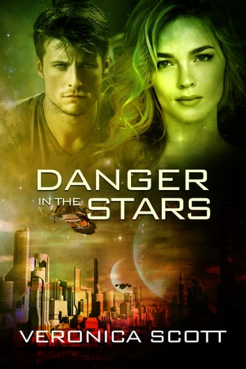 Danger in the Stars - (The Sectors SF Romance Series) ebook by Veronica Scott