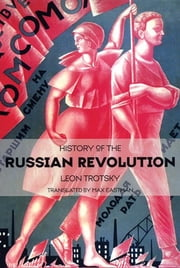 History of the Russian Revolution ebook by Leon Trotsky