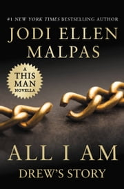 All I Am: Drew's Story (A This Man Novella) ebook by Jodi Ellen Malpas