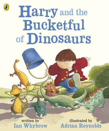 Harry and the Bucketful of Dinosaurs ebook by Ian Whybrow