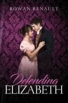 Defending Elizabeth ebook by