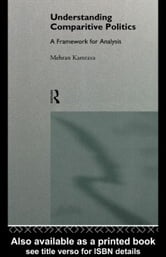 Understanding Comparative Politics ebook by Kamrava, Mehran