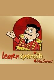 "About ""Learn Spanish 4 Life Series"" ebook by Olga Fogarty"