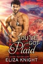 You've Got Plaid ebook by Eliza Knight
