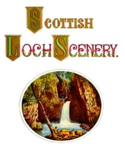 Scottish Loch Scenery ebook by Thomas A. Croal,A. F. Lydon, Illustrator
