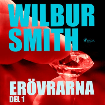Erövrarna del 1 audiobook by Wilbur Smith