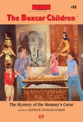 The Mystery of the Mummy's Curse ebook by Gertrude  C. Warner