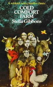 Cold Comfort Farm ebook by Stella Gibbons