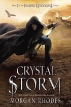Crystal Storm - A Falling Kingdoms Novel eBook by Morgan Rhodes