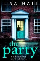 The Party ebook by Lisa Hall