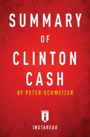 Clinton Cash - by Peter Schweizer | Summary & Analysis ebook by Instaread