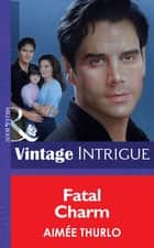 Fatal Charm (Mills & Boon Vintage Intrigue) ebook by Aimée Thurlo