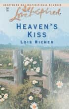 Heaven's Kiss 電子書 by Lois Richer