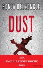 Dust ebook by Sonja Delzongle
