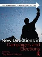 New Directions in Campaigns and Elections ebook by Stephen K. Medvic