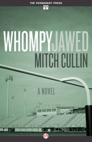 Whompyjawed - A Novel ebook by Mitch Cullin