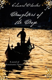 Daughters of the Doge ebook by Edward Charles