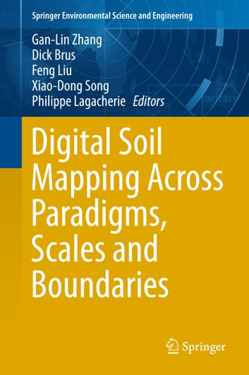 Digital Soil Mapping Across Paradigms, Scales and Boundaries ebook by