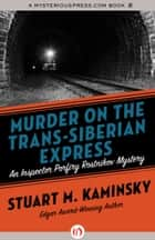 Murder on the Trans-Siberian Express ebook by Stuart M. Kaminsky