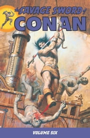 Savage Sword of Conan Volume 6 ebook by Roy Thomas