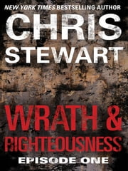 Wrath & Righteousness - Episode One ebook by Chris Stewart