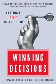 Winning Decisions - Getting It Right the First Time ebook by J. Edward Russo,Paul J.H. Schoemaker