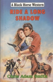 Ride a Long Shadow ebook by Harry Jay Thorn