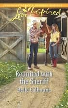 Reunited with the Sheriff (Mills & Boon Love Inspired) ebook by Belle Calhoune