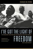 I've Got the Light of Freedom ebook by Charles M. Payne