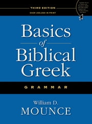 Basics of Biblical Greek Grammar ebook by William D. Mounce