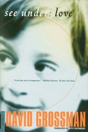 See Under: LOVE - A Novel ebook by David Grossman, Betsy Rosenberg