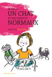 Je veux un chat et des parents normaux ! ebook by Marion Achard
