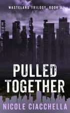 Pulled Together ebook by Nicole Ciacchella