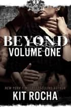 Beyond Series Bundle 1 - Beyond ebook by Kit Rocha