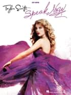 Taylor Swift - Speak Now (Songbook) - Easy Guitar with Notes & Tab ebook by Taylor Swift
