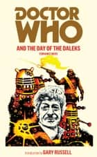 Doctor Who and the Day of the Daleks ebook by Terrance Dicks